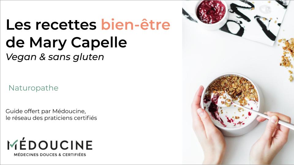 Les recettes bien-être de Mary Capelle